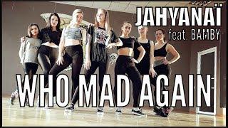 Jahyanaï feat  Bamby - Who Mad Again | choreography Kasyanova Anya