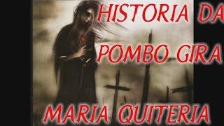 A HISTORIA DA POMBA GIRA MARIA QUITERIA