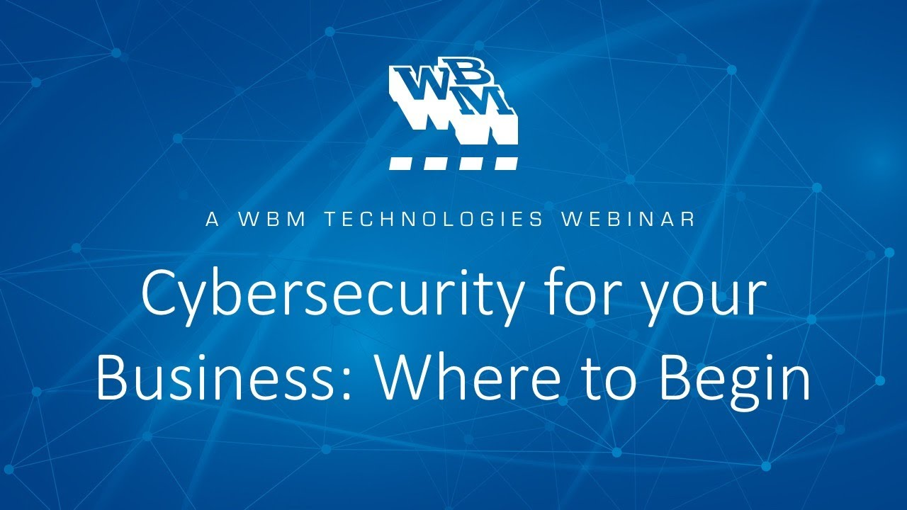 Cybersecurity for your Business: Where to Begin