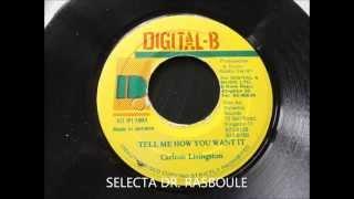Carlton Livingston - Tell Me How You Want It