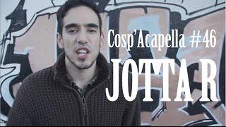 Cosp'Acapella #46: Jotta R
