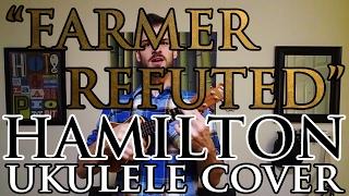 """Farmer Refuted"" - Hamilton - Ukulele Cover - Alex Denney"