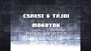 Csaesz & Tájbi - Monoton (Prod by Ress)