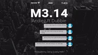 M3.14 ( Mong Em Quay Về ) | Andiez ft Dubbie