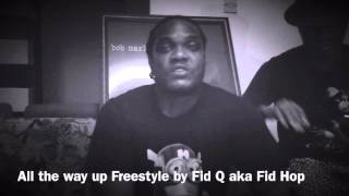 ALL THE WAY UP BY FAT JOE ( COVER) FREESTYLE - FID Q A K A THE SWAHILI KID