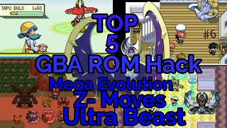 Top 5 Completed Pokémon GBA ROM Hack 2018 with Mega evolution, Z-Move and Ultra Beast 2018