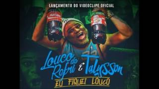 Louco de Refri feat  Talysson   Eu Fiquei Louco SEM A VOZ DO THIAGO FONSECA
