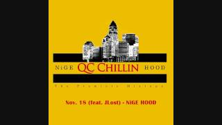 NiGE HOOD - November 18th (feat. JLost) - QC CHILLIN Mixtape CHARLOTTE RAP