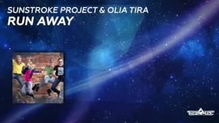 Sunstroke Project & Olia Tira - Run Away (Radio Edit)