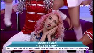 Andreea Balan - FANTEZIA @ Rai da buni