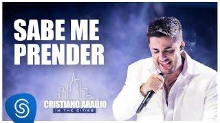 Cristiano Araújo - Sabe me prender - Feat Ian Thomas - (DVD in The Cities ) [Vídeo Oficial]