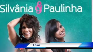 Silvânia & Paulinha Loka