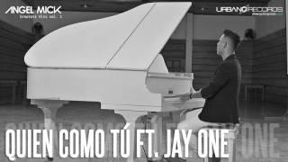 """Angel Mick - Quien como tu ft. Jay One """"El fantástico"""" (Cover Audio)"""