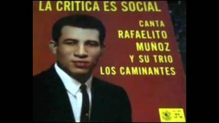 La Critica Es Social - Rafaelito Munoz y Su Trio Los Caminantes