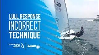 Laser Sailing: Lull Response - Incorrect Technique