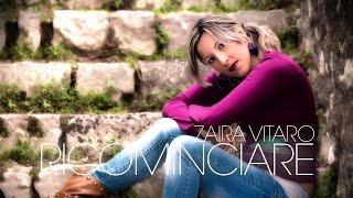 Zaira Vitaro - Ricominciare (Official Video)