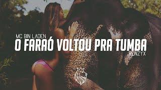 MC Bin Laden - O Faraó Voltou pra Tumba (Renzyx Remix)