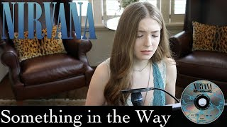 Nirvana - Something in the Way (Cover)