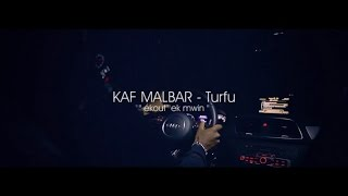 Kaf Malbar  - Ekout ek mwin - Turfu