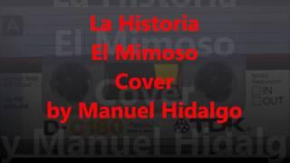 La Historia - El Mimoso (Cover) by Manuel Hidalgo