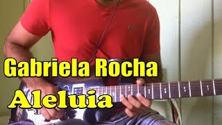 Gabriela Rocha Aleluia (Halellujah) guitarra solo - Positive Grid
