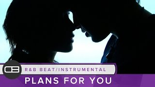 """R&B Beat Instrumental 2016 """"Plans For You"""""""