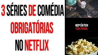 Dicas Netflix: três séries de comédia que você precisa ver | Melhores Filmes NETFLIX 2017