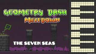 Geometry Dash Meltdown - The Seven Seas [Piano Cover]