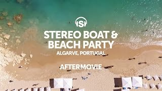 Aftermovie Stereo Productions​ Boat & Beach Party | Summer 2016