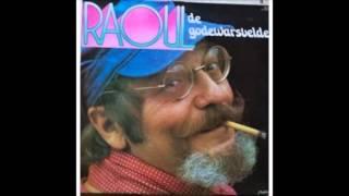 Raoul de Godewarsvelde  - Raoul, T'es le roi du tango