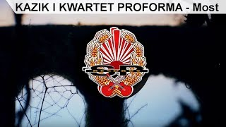 KAZIK I KWARTET PROFORMA - Most  [OFFICIAL VIDEO]