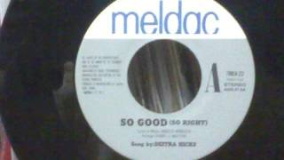 Deitra Hicks / So good (So right)