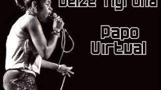 Deize Tigrona - Papo Virtual