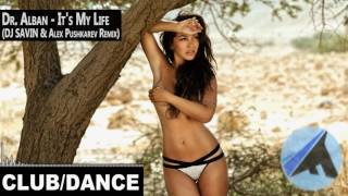 Dr. Alban - It's My Life (DJ SAVIN & Alex Pushkarev Remix)