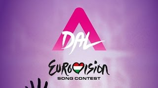Eurovision 2017 Hungary (A Dal) - My Top 10
