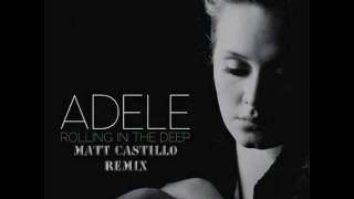 Adele   Rolling in the Deep   (Matt Castillo Remix)