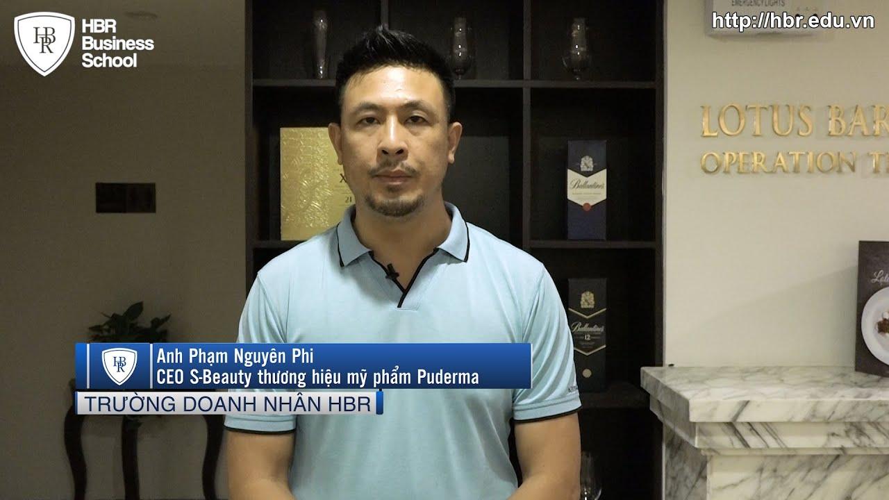 Cảm nhận học viên trường doanh nhân HBR - Anh Phạm Nguyên Phi CEO S-Beauty