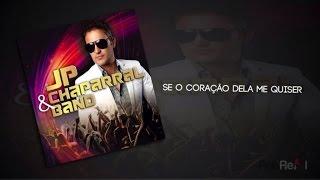 JP; Chaparral Band - Se O Coração Dela Me Quizer