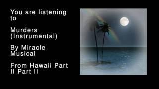 05 Murders (Instrumental) - Hawaii Part II Part II