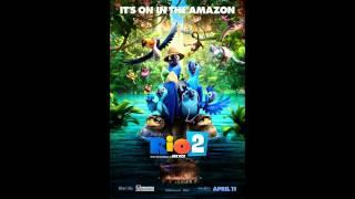 Rio 2 Soundtrack - Track 2 - Rio Rio by Ester Dean ft B.O.B