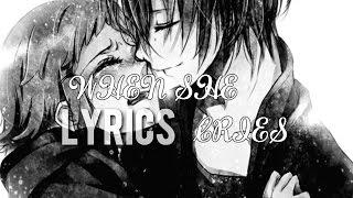 Nightcore When she cries (male version)