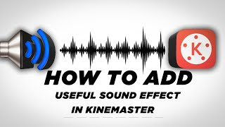 Kinemaster Editing #9 How To Add Useful Sound Effect In Kinemaster