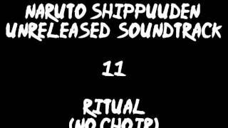 Naruto Shippuuden Unreleased Soundtrack - Ritual (no choir)