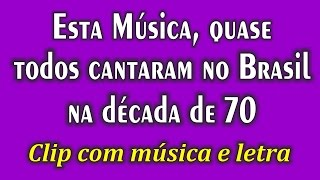 Música que os brasileiros cantaram no no início dos Anos 70!!! E você???