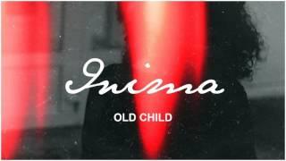 Old Child - Inima