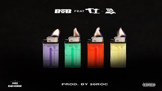 B.o.B - 4 Lit ft. T.I. & Ty Dolla Sign