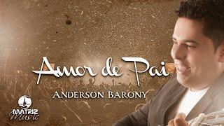 Anderson Barony - Amor de pai