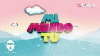 Mi Mundo Tú - Dalmata (Audio Preview)