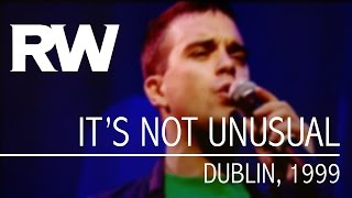 Robbie Williams | It's Not Unusual | Live in Dublin 1999