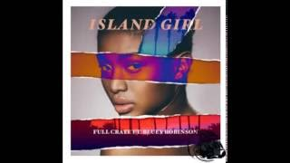 Full Crate Ft  Bluey Robinson -Island Girl